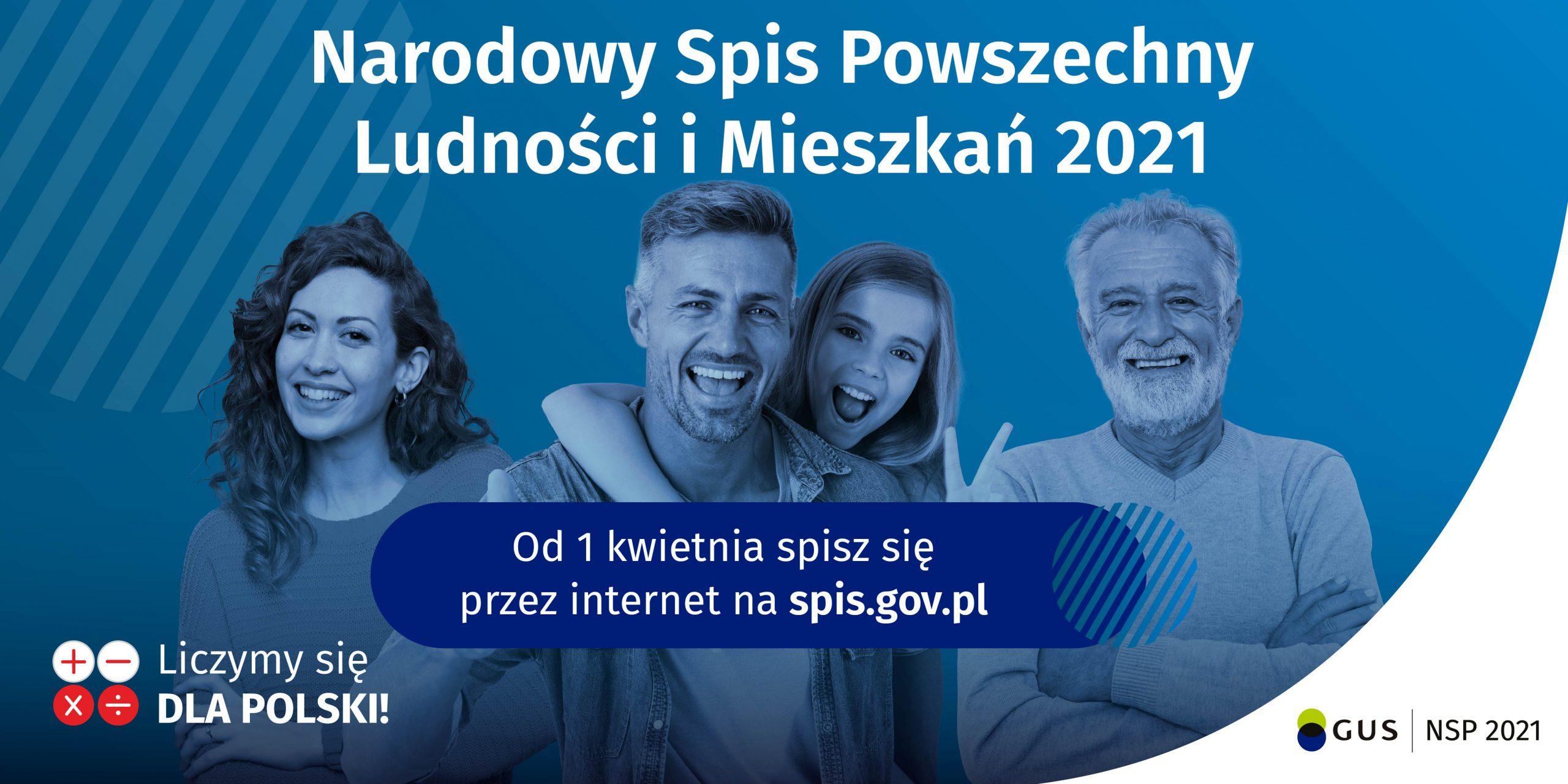 """Banner informacyjny o Narodowym Spisie Powszechnym: osoby na niebieskim tle oraz napis """"Narodowy Spis Powszechny Ludności i Mieszkań 2021"""", """"Od 1 kwietnia spisz się przez internet na spis.gov.pl"""". W lewym dolnym rogu logotyp Liczymy się DLA POLSKI! W prawym dolnym rogu logotyp GUS NSP 2021"""