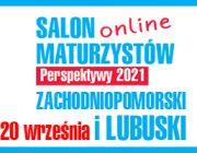 """Grafika przedstawia tekst: """"Zachodniopomorski i Lubuski Salon Maturzystów online Perspektywy 2021 20 września""""."""