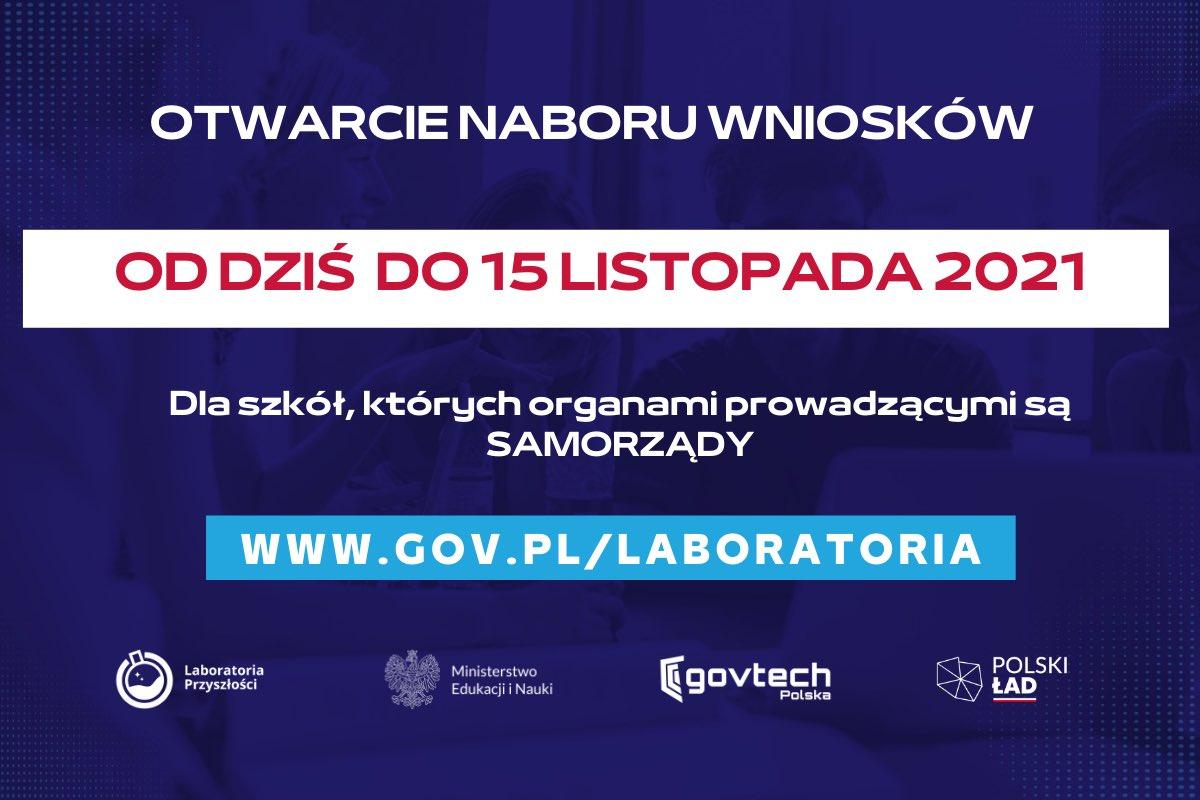 Otwarcie naboru wniosków od dziś do 15 listopada 2021. Dla szkół, których organami prowadzącymi są SAMORZĄDY. www.gov.pl/laboratoria.